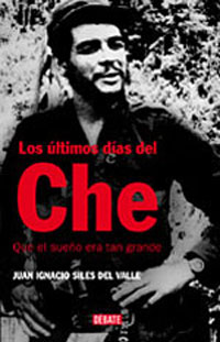 The last days of Che (Los últimos días del Che)